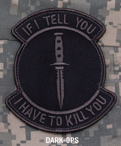 IF I TELL YOU - I HAVE TO KILL YOU HOOK BACKING PATCH - DARK OPS
