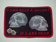 3 CAN KEEP A SECRET IF 2 ARE DEAD DEATH SKULL BIKER PATCH (BLK & RED)