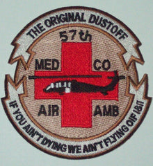ARMY 57th Medical Company Air Ambulance Military Patch THE ORIGINAL DUSTOFF IF YOU AIN'T DYING WE AIN'T FLYING OIF 1811