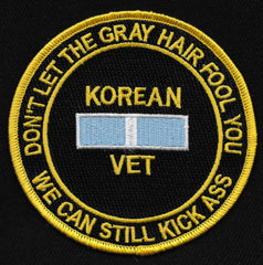 KOREAN VET MILITARY PATCH - DON'T LET THE GRAY HAIR FOOL YOU
