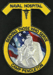NAVAL HOSPITAL CAMP PENDLETON MILITARY PATCH - SERVING THOSE WHO SERVE