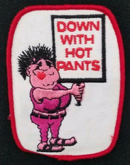 DOWN WITH HOT PANTS funny Motorcycle Biker Patch sew on