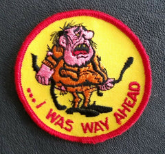 ...I WAS WAY AHEAD Sew-On Vintage Patch