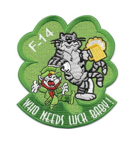 Tomcat F-14 WHO NEEDS LUCK BABY! Military Patch