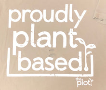 Load image into Gallery viewer, 'Proudly Plant Based' distressed tee by The Plot Retail