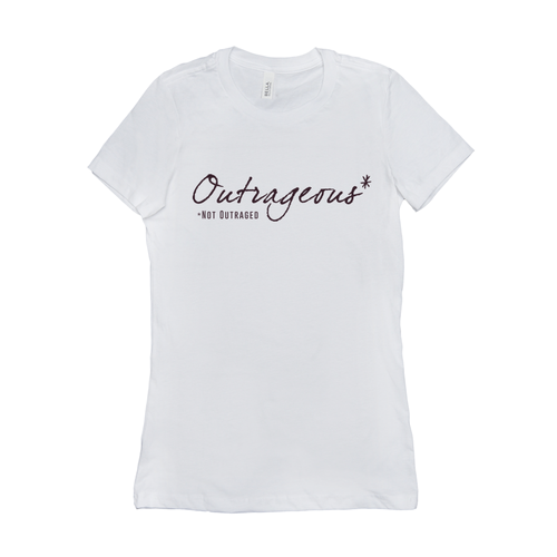 Outrageous, Not Outraged T-Shirt
