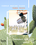 Candle Making Class, SUMMER SCENTS