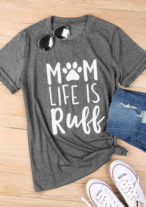 Mom Life Is Ruff T-Shirt 👩