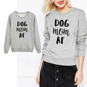 Dog Mom AF Sweatshirt 🐶🐾🐕