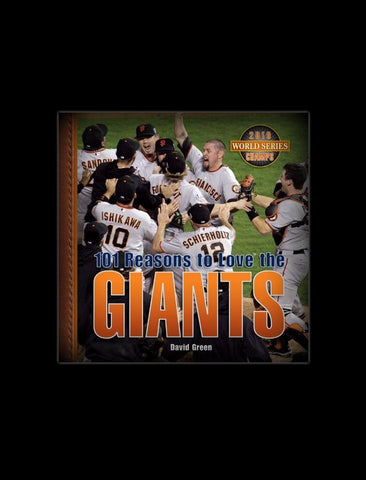 101 Reasons to Love the Giants by David Green (2007, Hardcover)