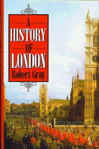 A History of London by Robert Gray