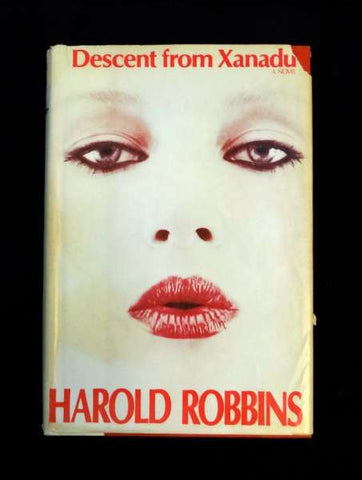 Decent from Xanadu: a novel by Harold Robbins  (1984 HC)