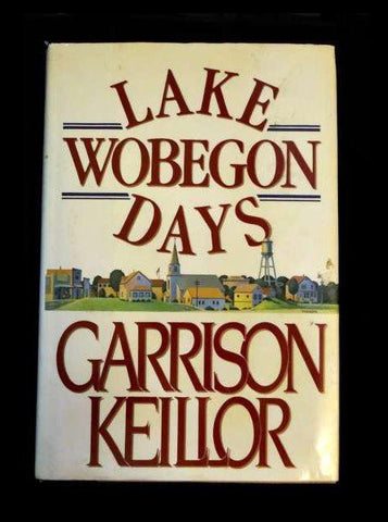 Lake Wobegon Days by Garrison Keillor (19985 HC)