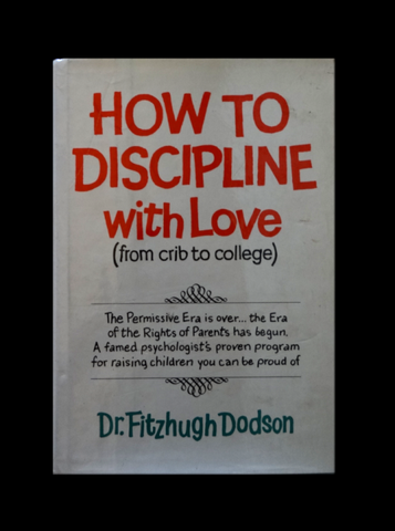 How to Discipline with Love by Fitzhugh Dodson (Hardcover)