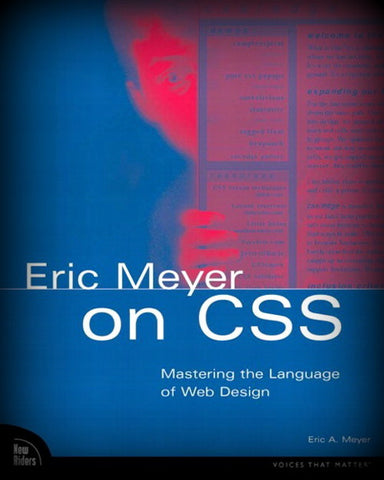 CSS : Mastering the Language of Web Design by Eric A. Meyer