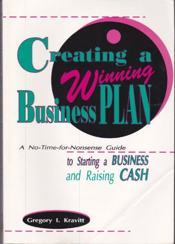 Creating a Winning Business Plan by Gregory I. Kravitt