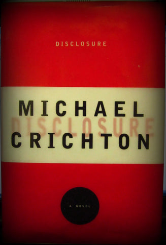 Disclosure by Michael Crichton (1994, Hardcover)