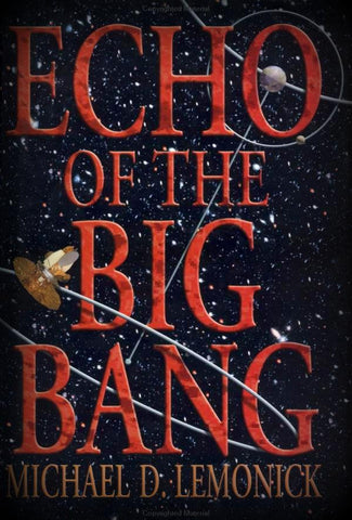 Echo of the Big Bang by Michael D. Lemonick (2003, Hardcover)