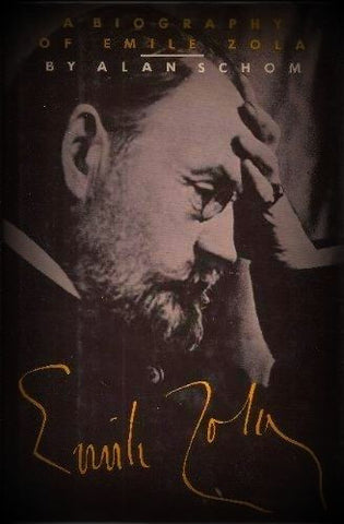 Emile Zola : A Biography by Alan Schom (1988, Hardcover)