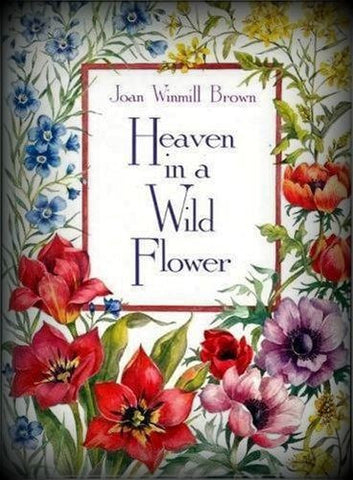 Heaven in a Wild Flower by Joan W. Brown (1989, Hardcover)