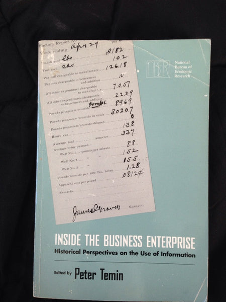 Inside the Business Enterprise: Historical Perspectives on the Use of Information,National Bureau of Economic Research Conference Report,