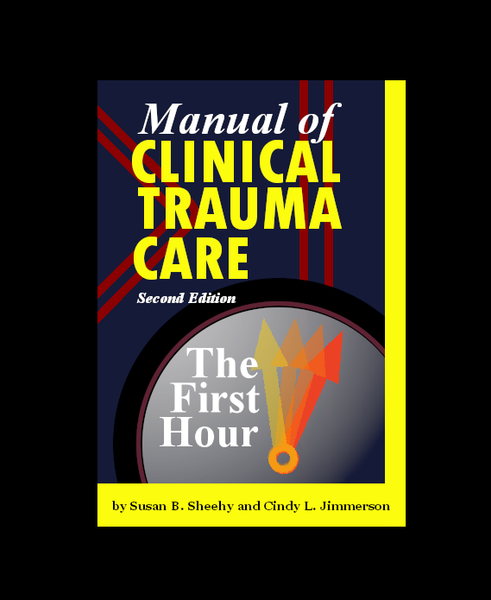 Manual of Clinical Trauma Care : The First Hour by Susan B. Sheehy and Cindy L. Jimmerson (1993, Paperback)