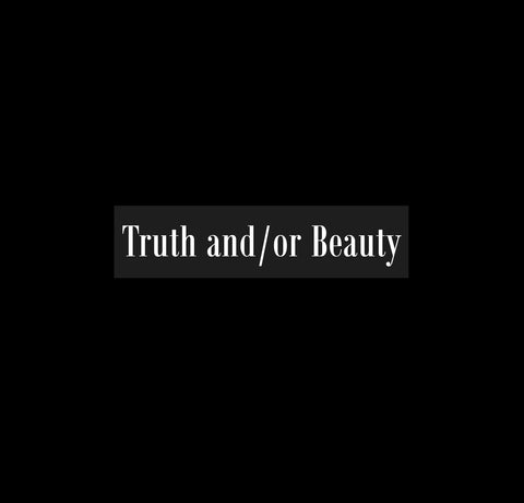 """Truth and/or Beauty"" Bumper Sticker"