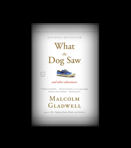 What the Dog Saw by Malcolm Gladwell (2009, Hardcover)