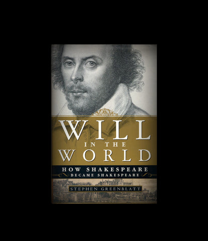 Will in the World by Stephen Greenblatt (2004, Hardcover)