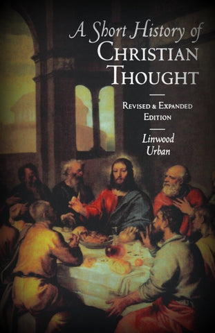 A Short History of Christian Thought by Linwood P. Urban