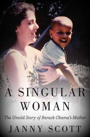 A Singular Woman by Janny Scott (2011, Hardcover)