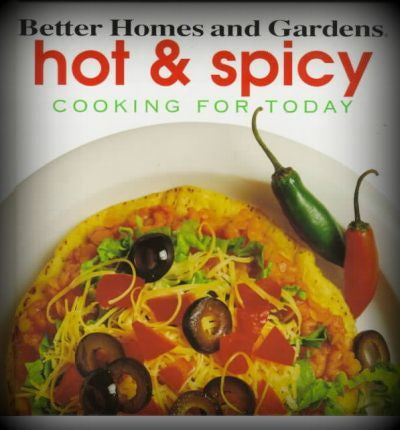 Hot and Spicy by Better Homes and Gardens (1995, Hardcover)