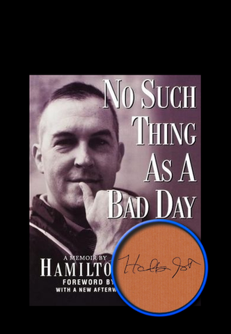 (Signed) No Such Thing As A Bad Day by Hamilton Jordan