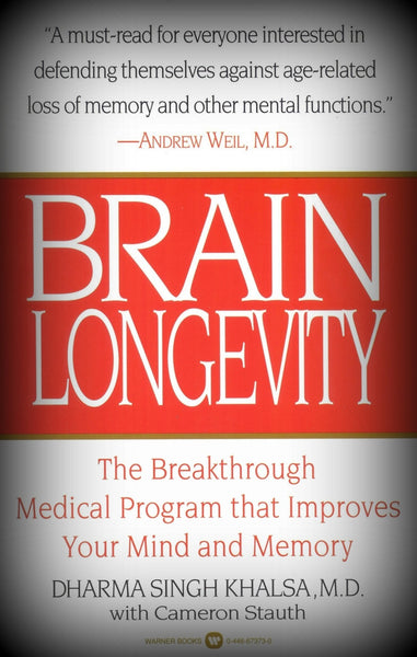 Brain Longevity by Dharma Singh Khalsa and Cameron Stauth
