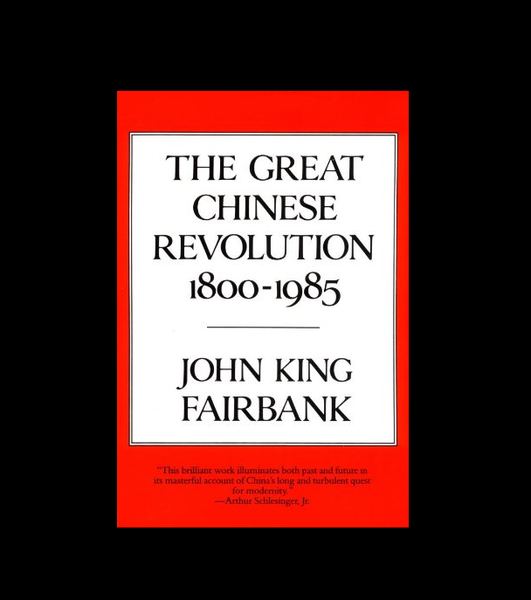 The Great Chinese Revolution, 1800-1985 by John K. Fairbank (1986, Hardcover)