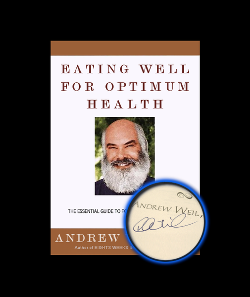 (Signed) Eating Well for Optimum Health by Andrew Weil