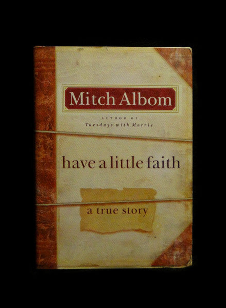 Have a Little Faith : A True Story by Mitch Albom