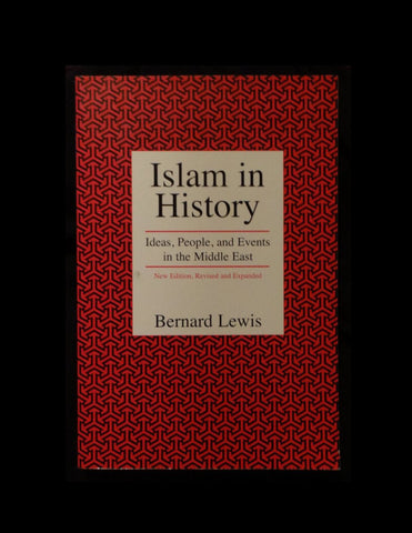 Islam in History : Ideas, People, and Events in the Middle East by Bernard Lewis
