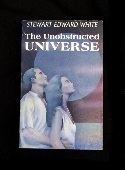 The Unobstructed Universe  by Stewart Edward White (Softcover 1988 First Edition)