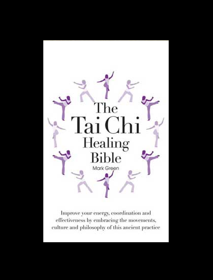 The Tai Chi Healing Bible by Melissa Cosby