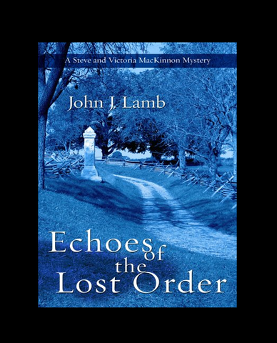 Echoes of the Lost Order *Signed by the author John J. Lamb