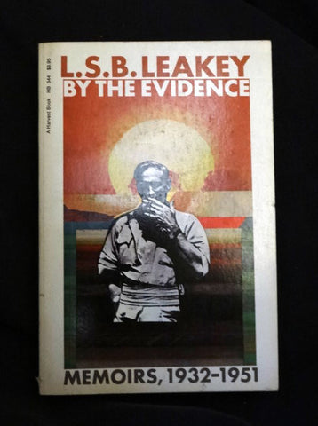 L.S.B. Leakey by The Evidence : Memoirs, 1932-1951 (Softcover 1976, First/1st)