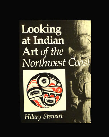 Looking at Indian Art of the Northwest Coast by Hilary Stewart (Paperback)