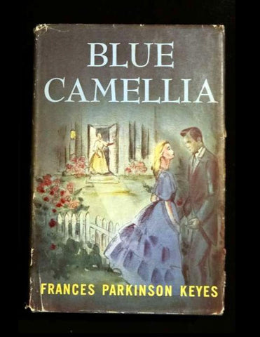 Blue Camillia By FRANCES PARKINSON KEYES (Hardcover 1957)