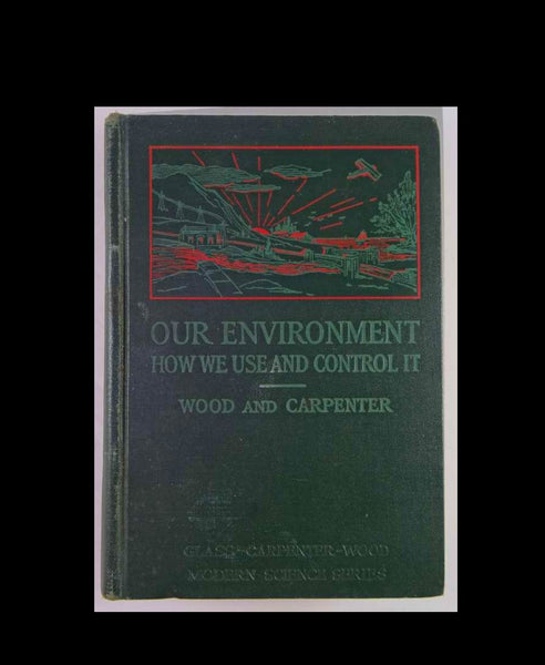 Our Environment and How We Use and Control It - 1934
