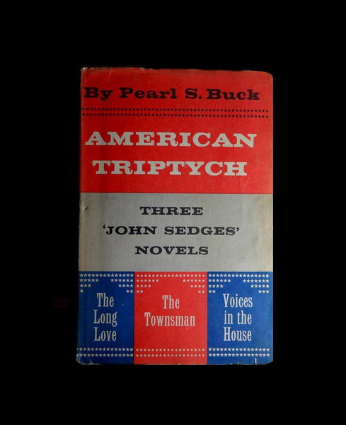 "American Triptych Three ""John Sedges"" Novels in One by Pearl S. Buck Hardcover with Dust Jacket"