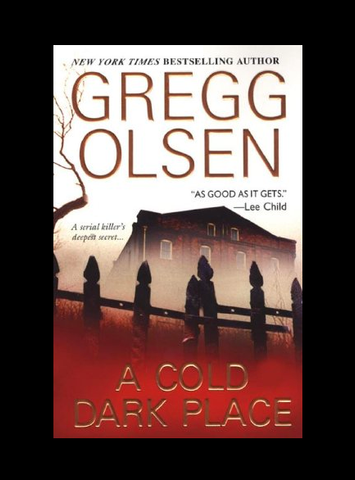 A Cold Dark Place by Gregg Olson (Hardcover)