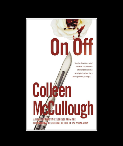 On, Off by Colleen McCullough (2006, Hardcover)