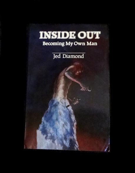 Inside Out : Becoming by Own Man by (Signed) Jed Diamond (Softcover 1983)