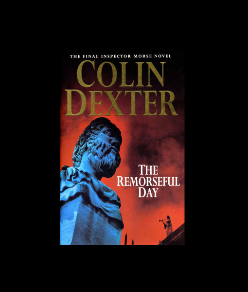 The Remorseful Day by Colin Dexter (2000, Hardcover)